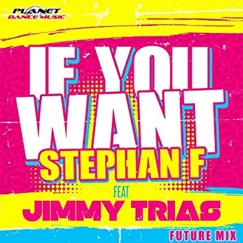 If You Want (Future Mix)