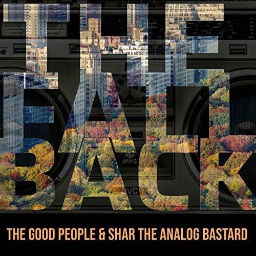 The Good People & Shar The Analog Bastard