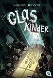 Glaskinder (Die Glaskinder-Reihe, Band 1) - Kristina Ohlsson