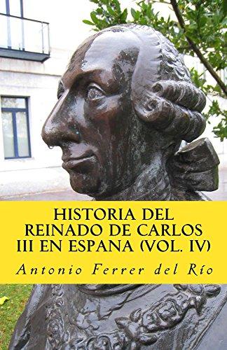 Historia del reinado de carlos III en Espana IV (In memoriam historia nº 7) eBook: Ferrer del Rio, Antonio: Amazon.es: Tienda Kindle