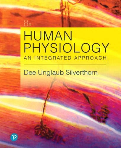 Compare Textbook Prices for Human Physiology: An Integrated Approach 8 Edition ISBN 9780134605197 by Silverthorn, Dee