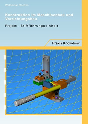 Konstruktion im Maschinenbau und Vorrichtungsbau:: Projekt – Stiftführungseinheit