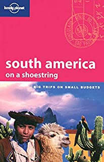 South America on a shoestring: Big Trips on Small Budgets