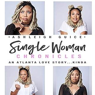 Single Woman Chronicles: An Atlanta Love Story...Kinda audiobook cover art