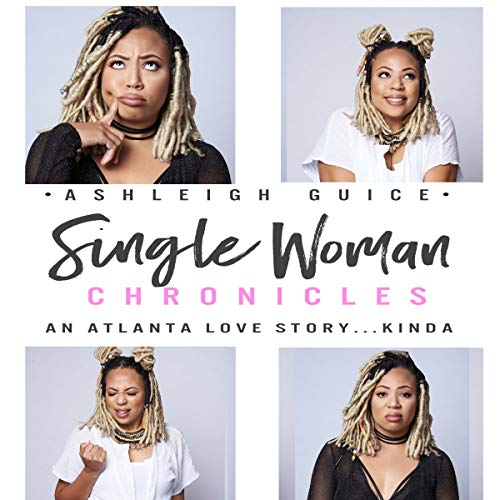 Single Woman Chronicles: An Atlanta Love Story...Kinda audiobook cover art