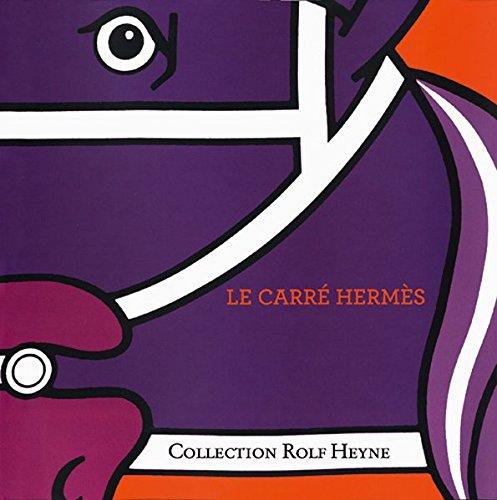 Le carré Hermès. Die illustrierte Geschichte des Hermès-Halstuchs