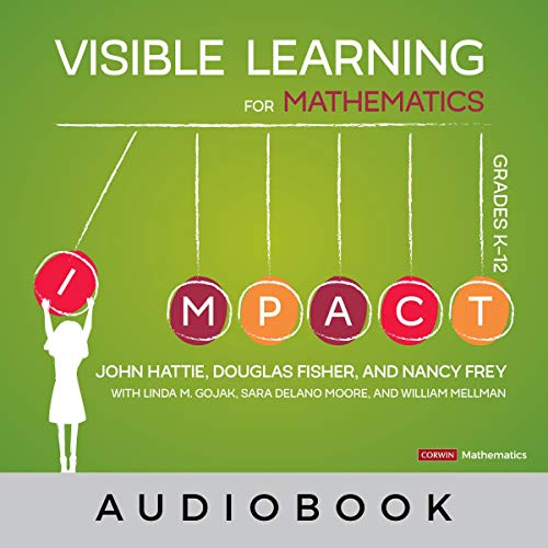 Visible Learning for Mathematics, Grades K-12: What Works Best to Optimize Student Learning audiobook cover art
