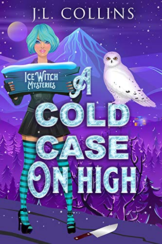 A Cold Case On High (Ice Witch Mysteries Book 4)
