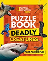 Puzzle Book Deadly Creatures: Brain-Tickling Quizzes, Sudokus, Crosswords and Wordsearches (National Geographic Kids)