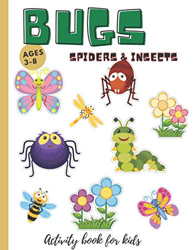 Bugs Spiders And Insects Activity Book For Kids: A Fun Activity Book for Kids and Bug Lovers Scissors Skills Colouring Pages