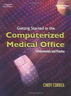 Getting Started in the Computerized Medical Office: Fundamentals and Practice