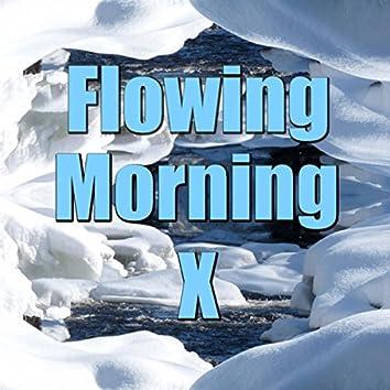 Flowing Morning, Vol. 10