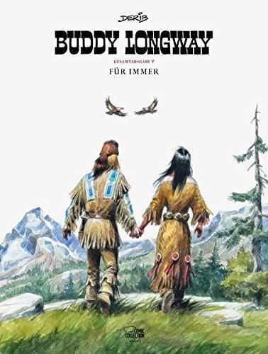 Buddy Longway Gesamtausgabe 05: Für immer