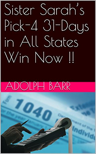 Sister Sarah's Pick-4 31-Days in All States Win Now !! (English Edition)
