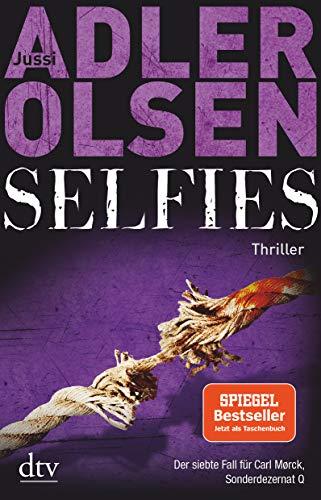 Selfies: Der siebte Fall für Carl Mørck, Sonderdezernat Q, Thriller (Carl-Mørck-Reihe, Band 7)
