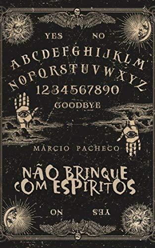 Não Brinque com Espíritos (Portuguese Edition)