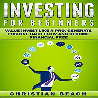 Investing for Beginners: Value Invest Like a Pro, Generate Positive Cash Flow and Become Financial Free cover art