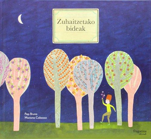 Zuhaitzetako Bideak (EUSKERA)