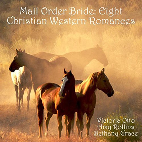 Mail Order Bride: Eight Christian Western Romances audiobook cover art