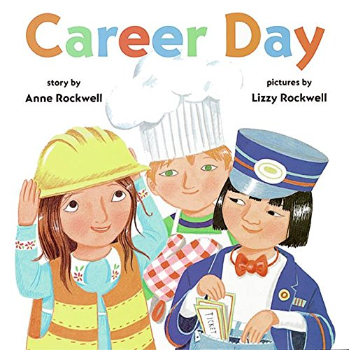 Compare Textbook Prices for Career Day 1st Edition ISBN 9780060275655 by Rockwell, Anne,Rockwell, Lizzy