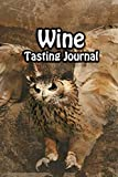 Wine Tasting Journal: Taste Log Review Notebook for Wine Lovers Diary with Tracker and Story Page | Owl Hunting Cover