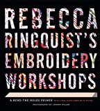 Rebecca Ringquist's Embroidery Workshops: A Bend-the-Rules Primer...