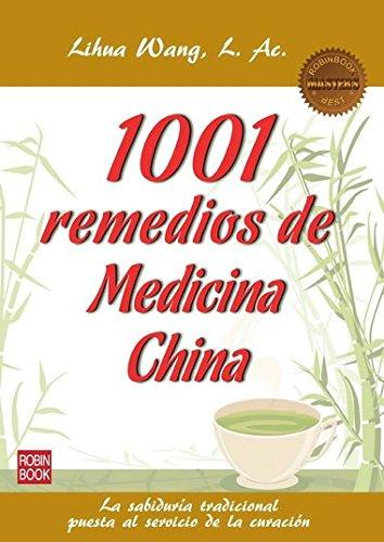 1001 Remedios De Medicina China. La Sabiduría Tradicional Puesta Al Servicio De...