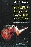 Viagens no Tempo e O Cachimbo do Vovô Joe (Em Portuguese do Brasil)