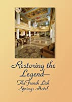 Restoring the Legend: The French Lick Springs Hotel [DVD]