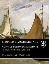 Narrative of Johann Carl Buettner in the American Revolution (German Edition)