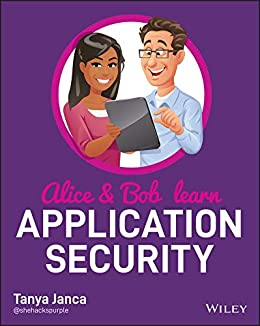 Alice and Bob Learn Application Security by [Tanya Janca]