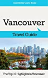 top 10 ebooks - Vancouver Travel Guide: The Top 10 Highlights in Vancouver (Globetrotter Guide Books)