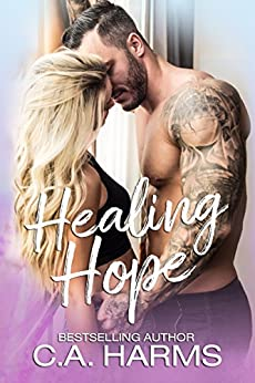 Healing Hope by [C.A. Harms]