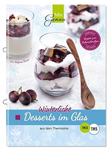 Winterliche Desserts im Glas: aus dem Thermomix