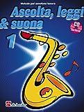 Ascolta, Leggi & Suona 1 Sassofono Tenore: Metodo Per Sassofono Tenore