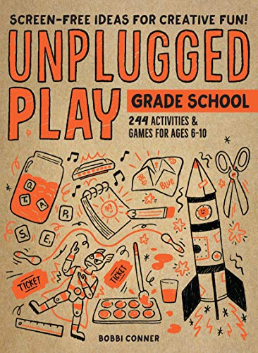 Unplugged Play: Grade School: 216 Activities & Games for Ages 6-10 (English Edition)