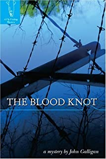 The Blood Knot (Fly Fishing Mysteries) by John Galligan (2007-03-01)