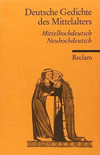 Deutsche Gedichte des Mittelalters: Mittelhochdt. /Neuhochdt. (Reclams Universal-Bibliothek)
