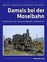 """Damals bei der Moselbahn: Die Kleinbahn Trier - Bullay, das legendaere """"Saufbaehnchen"""""""