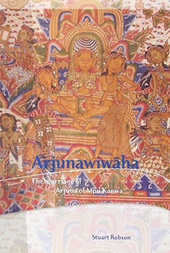 Arjunawiwāha: The Marriage of Arjuna of Mpu Kanwa (Biblioteca Indonesica)