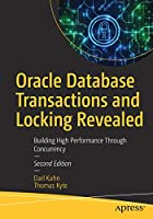 Oracle Database Transactions and Locking Revealed: Building High Performance Through Concurrency, 2nd Edition Front Cover