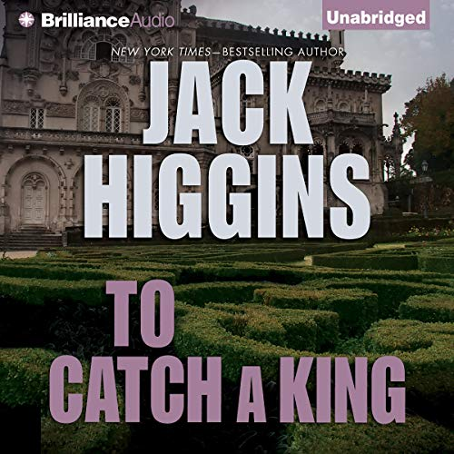 To Catch a King Audiobook By Jack Higgins cover art