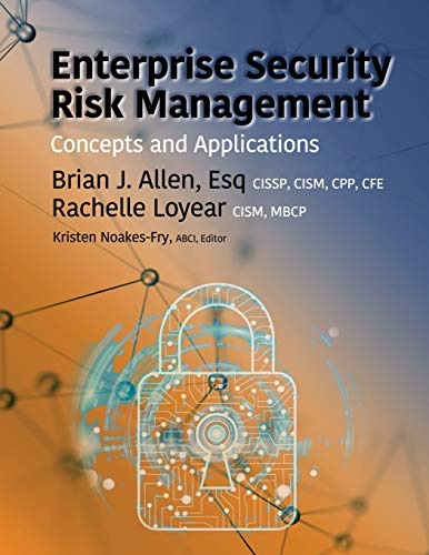 Compare Textbook Prices for Enterprise Security Risk Management: Concepts and Applications  ISBN 9781944480448 by Allen, Brian J,Loyear, Rachelle,Noakes-Fry, Kristen