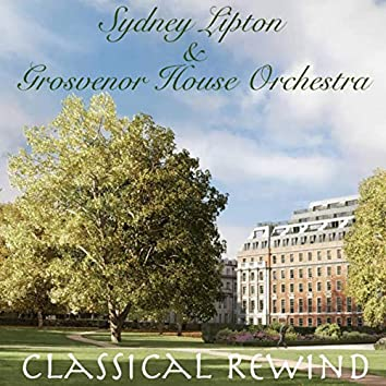 Sydney Lipton & Grosvenor House Orchestra Classical Rewind