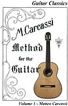 M. Carcassi's Method for the Guitar (Guitar Classics) (Volume 1)