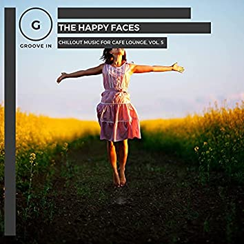 The Happy Faces - Chillout Music For Cafe Lounge, Vol. 5
