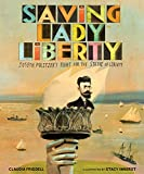 Saving Lady Liberty: Joseph Pulitzer s Fight for the Statue of Liberty