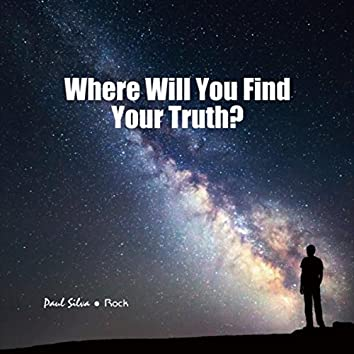 Where Will You Find Your Truth?