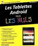 Les Tablettes Android pour les Nuls, nouvelle édition de Dan GOOKIN (19 mars 2015) Broché - 19/03/2015