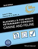 Blackwell's Five-Minute Veterinary Consult: Canine and Feline - Larry P. Tilley